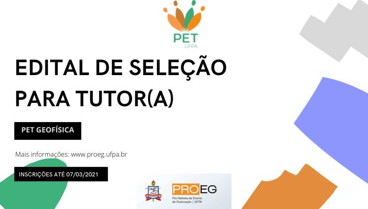 Edital para seleção de Tutor(a) para o Grupo PET Geofísica