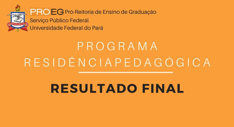 RESULTADO FINAL DO PROCESSO SELETIVO PARA RESIDENTE E PRECEPTORES DO RESIDÊNCIA PEDAGÓGICA