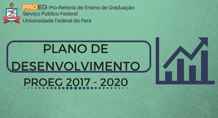 PLANO DE DESENVOLVIMENTO PROEG 2017 - 2020