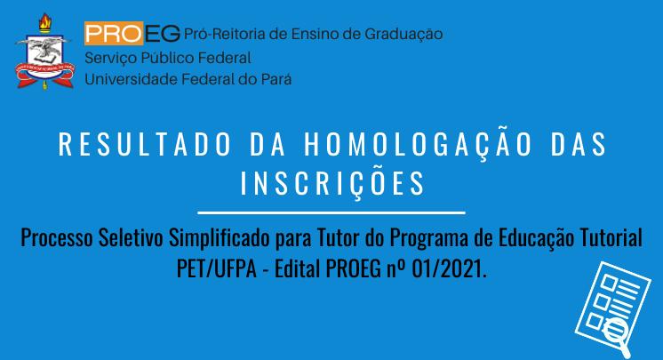 Edital PROEG 01/2021 - Resultado da homologação de inscrições, análise de Currículo e Projeto