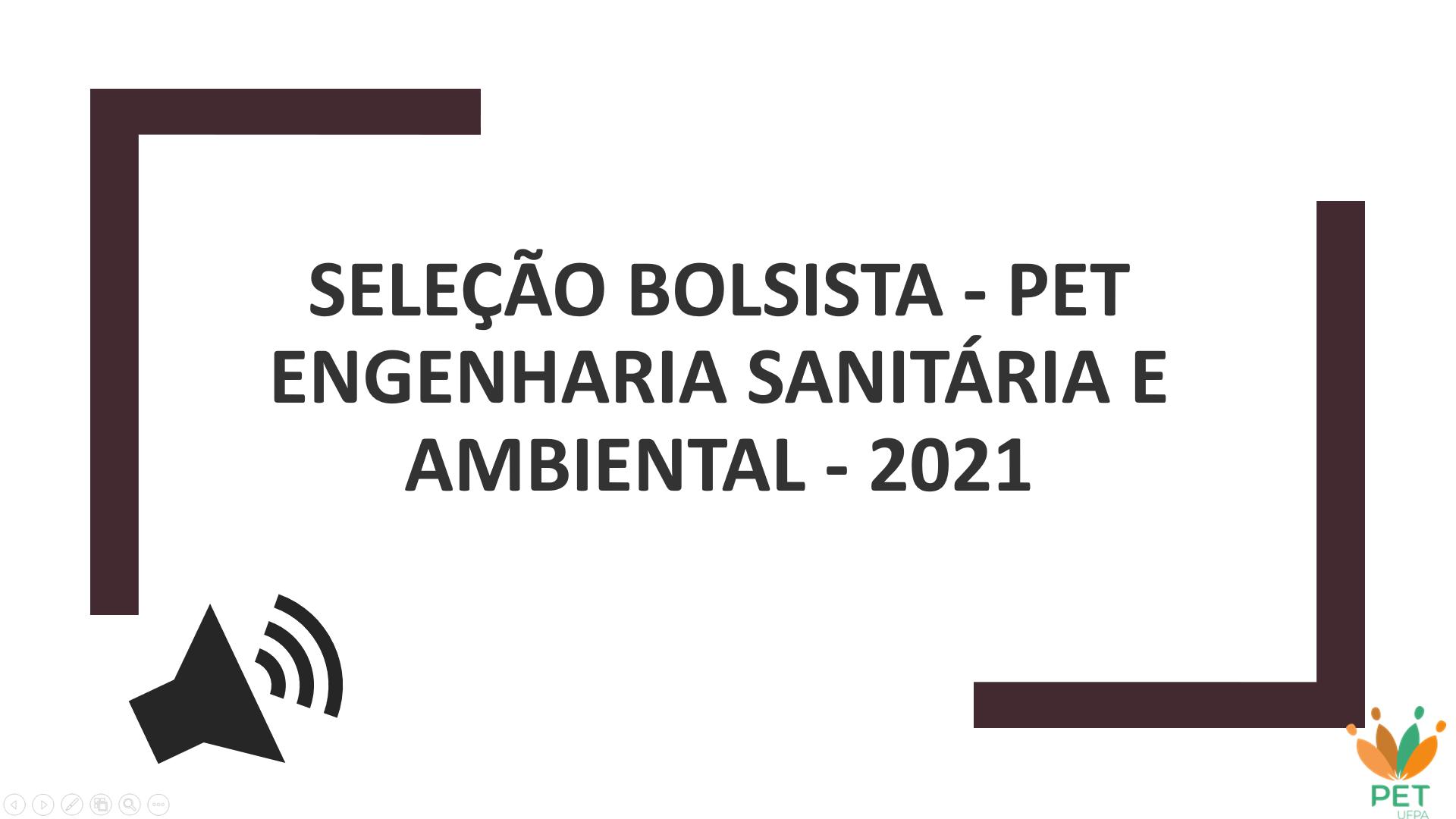 SELEÇÃO BOLSISTA - PET ENGENHARIA SANITÁRIA E AMBIENTAL